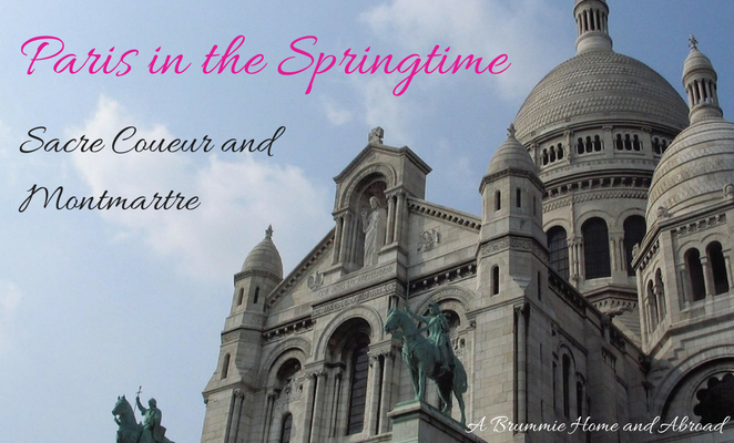 Paris in the Springtime: Sacre Coueur and Montmartre