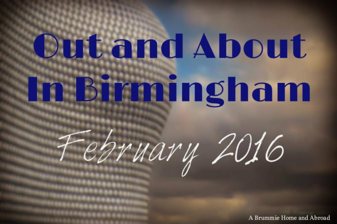 Out and About in Brum Feb