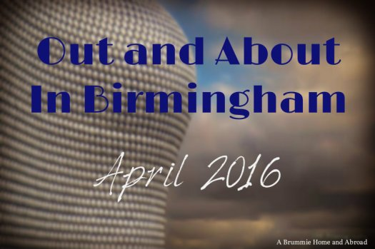 Out and About in Brum April