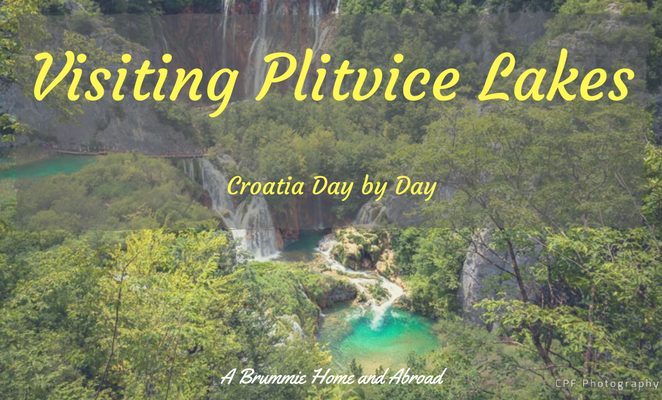 Visiting Plitvice Lakes, Croatia