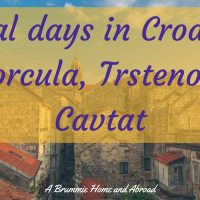 Croatia 2016: Final days in Korcula and Cavtat