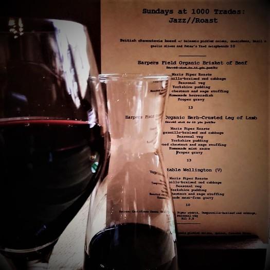 Sundays at 1000 Trades - Jazz, Sunday Roast and Red Wine...