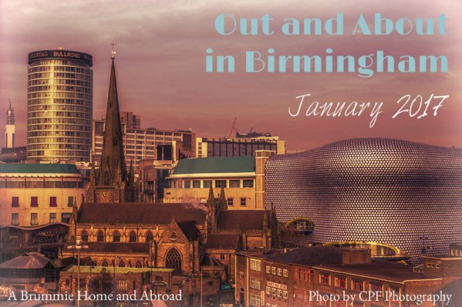 It's a new dawn, it's a new day...it's a new year! Here's what A Brummie Home and Abroad got up to in January 2017