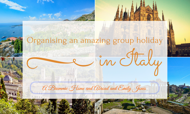 Organising an Amazing Group Holiday in Italy - A guest post by Emily Jones on A Brummie Home and Abroad