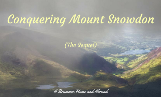 After an initial aborted attempt to climb Mount Snowdon in March, it's time to face the mountain once more...