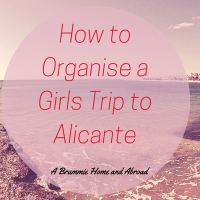 How to Organise a Girls Trip to Alicante...