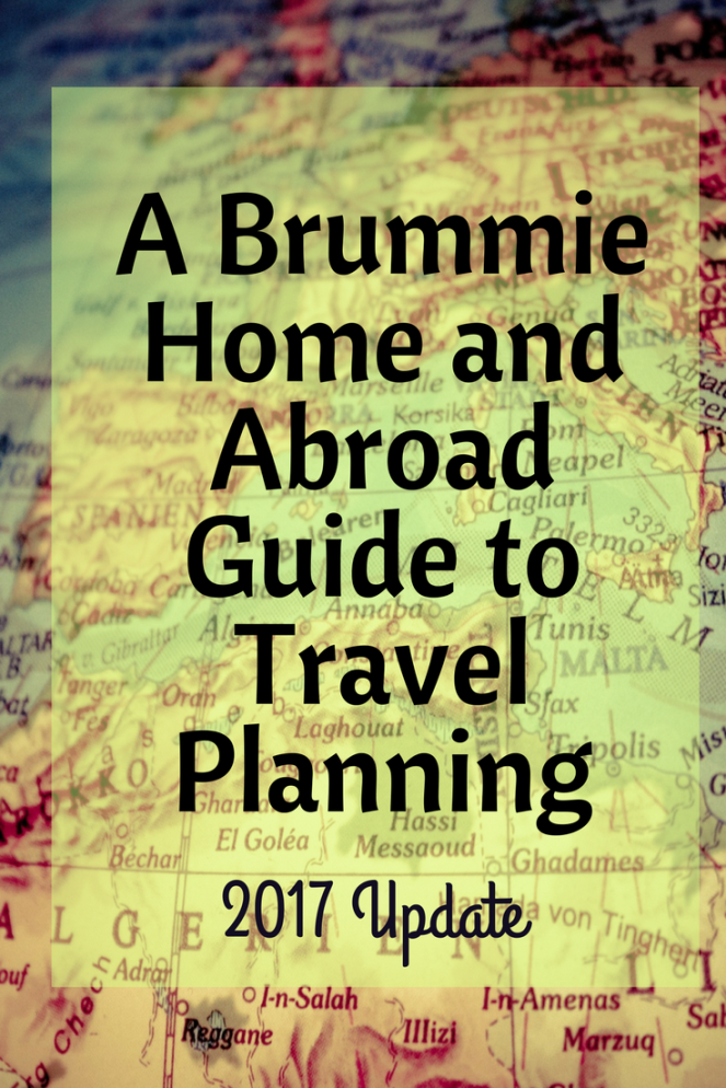 A Brummie Home and Abroad Guide to Travel Planning- 2017 Update (1)