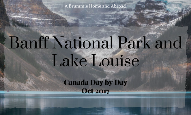 Banff National Park and Lake Louise, Canada Day by Day October 2017, a travel blog by A Brummie Home and Abroad