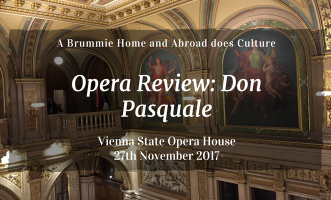 Opera Review: Don Pasquale at the Vienna State Opera House, November 2017. www.abrummiehomeandabroad.com