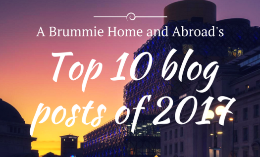 Top 10 Blog Posts of 2017_ A Brummie Home and Abroad (1)