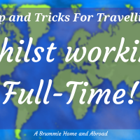 9 Tip and Tricks For Travelling Whilst Working Full-Time