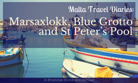 It's time for A Brummie Home and Abroad to explore the south east of Malta - Marsaxlokk, Blue Grotto and St Peter's Pool