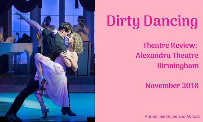 Theatre Review: Dirty Dancing at the Alexandra Theatre Birmingham November 2018
