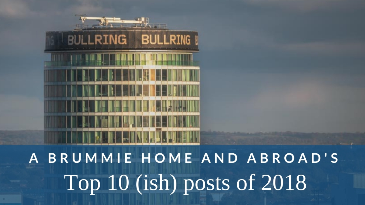 A Brummie Home and Abroad - Top 10 Posts of 2018